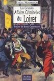 Pascal Nourrisson - Les Grandes Affaires Criminelles du Loiret.