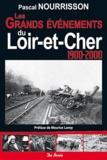 Pascal Nourrisson - Les grands événements du Loir-et-Cher au XXe siècle.