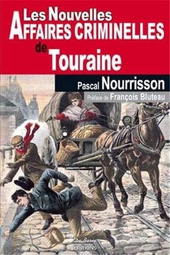 Pascal Nourrisson - Les nouvelles affaires criminelles de Touraine.