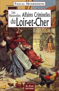 Pascal Nourrisson - Les Nouvelles Affaires Criminelles du Loir-et-Cher.