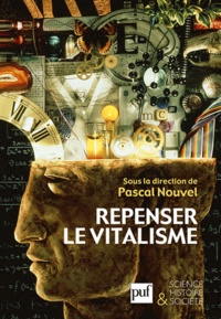 Deedr.fr Repenser le vitalisme - Histoire et philosophie du vitalisme Image