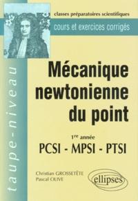 Mécanique newtonienne du point- 1re année, PCSI, MPSI, PTSI - Pascal Olive |