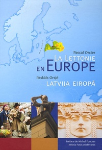 Pascal Orcier - La Lettonie en Europe - Atlas de la Lettonie.