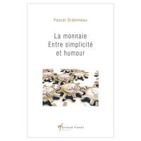 Pascal Ordonneau - La monnaie - Entre simplicité et humour.