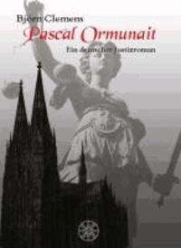 Pascal Ormunait - Ein deutscher Justizroman.