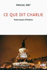 Ce que dit Charlie- Treize leçons d'histoire - Pascal Ory   Showmesound.org
