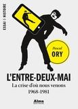 Pascal Ory - L'entre-deux-Mai - La crise d'où nous venons (1968-1981).