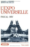Pascal Ory - L'Expo universelle.