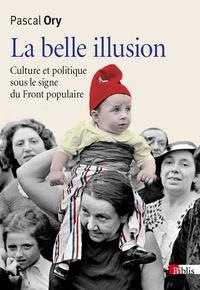 La belle illusion - Culture et politique sous le signe du Front Populaire.pdf