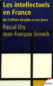 Pascal Ory et Jean-François Sirinelli - Les intellectuels en France - De l'affaire Dreyfus à nos jours.