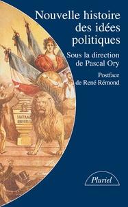 Pascal Ory - Nouvelle histoire des idées politiques.