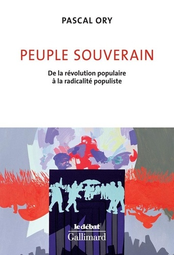 Peuple souverain. De la révolution populaire à la radicalité populiste