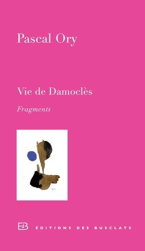 Vie de Damoclès. Fragments