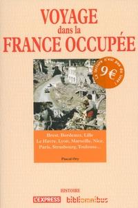 Pascal Ory - Voyage dans la France occupée.