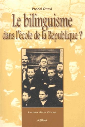 Pascal Ottavi - Le bilinguisme dans l'école de la République ? - Le cas de la Corse.