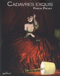 Pascal Pacaly - Cadavres exquis.