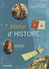 Pascal Padelli et Stéphane Hovelaque - L'Atelier d'Histoire - Tome 2.