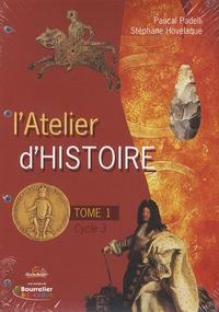 Pascal Padelli et Stéphane Hovelaque - L'Atelier d'Histoire - Tome 1.