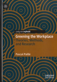 Pascal Paillé - Greening the Workplace - Theories, Methods, and Research.