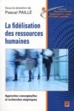 Pascal Paillé - La fidélisation des ressources humaines - Approche conceptuelles et recherches empiriques.