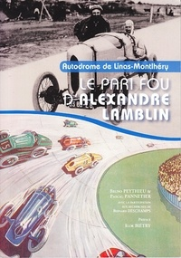 Pascal Pannetier et Bruno Peythieu - Autodrome de Linas-Montlhéry - Le pari fou d'Alexandre Lamblin.
