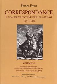 Pascal Paoli - Correspondance - Volume 6, L'égalité ne doit pas être un vain mot (1763-1764).