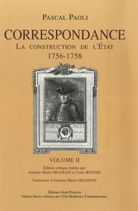Pascal Paoli - Correspondance - Volume 2, La construction de l'Etat (1756-1758).