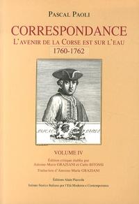 Pascal Paoli - Correspondance - Volume 4, L'avenir de la Corse est sur l'eau (1760-1762).