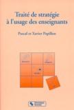 Pascal Papillon - Traité de stratégie à l'usage des enseignants.