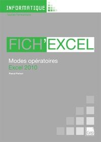 Pascal Parisot - Fich'excel - Modes opératoire, Excel 2010.