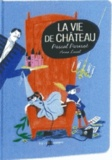 Pascal Parisot - La vie de Château. 1 CD audio