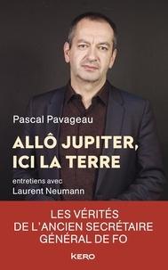 Pascal Pavageau - Allô Jupiter, ici la Terre.