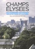 Pascal Payen-Appenzeller et Brice Payen - Dictionnaire historique, architectural et culturel des Champs-Elysées.