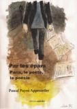 Pascal Payen-Appenzeller - Par les épars Paris, le poête et la poésie.