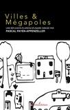 Pascal Payen-Appenzeller - Villes & Mégalopoles.