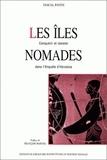 Pascal Payen - Les îles nomades. - Conquérir et résister dans l'Enquête d'Hérodote.