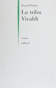 Pascal Perbet - La tribu Vivaldi.