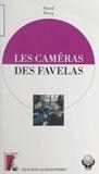 Pascal Percq - Les caméras des favelas.