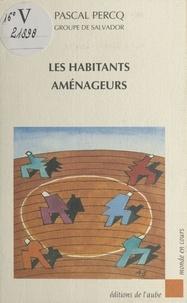 Pascal Percq - Les habitants aménageurs.