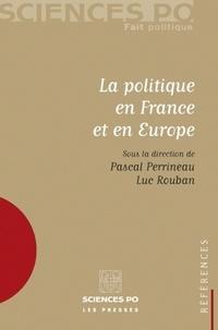 Pascal Perrineau et Luc Rouban - La politique en France et en Europe.