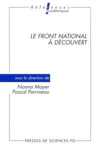 Pascal Perrineau et Nonna Mayer - Le Front national à découvert.
