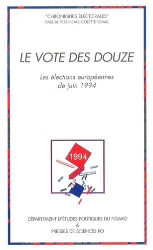 Le vote des Douze. Les élections européennes de juin 1994