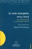 Pascal Perrineau - Le vote européen 2004-2005 - De l'élargissement au référendum français.