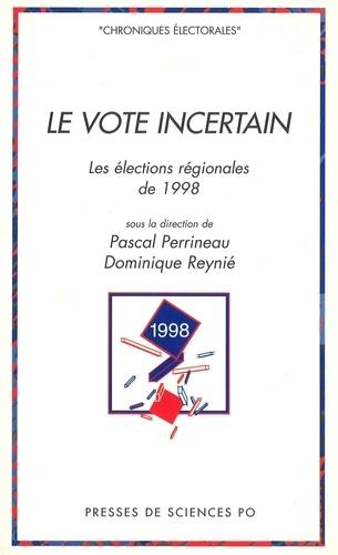 LE VOTE INCERTAIN. Les élections régionales de 1998