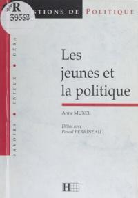 Pascal Perrineau et Anne Muxel - Les jeunes et la politique.