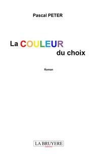 Pascal Peter - La couleur du choix.