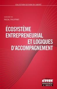 Ecosystème entrepreneurial et logiques d'accompagnement - Pascal Philippart pdf epub