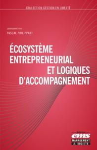 Pascal Philippart - Ecosystème entrepreneurial et logiques d'accompagnement.