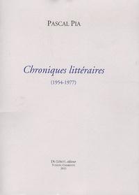 Pascal Pia - Chroniques littéraires (1954-1977).