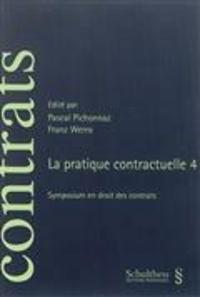 Pascal Pichonnaz et Franz Werro - La pratique contractuelle - Tome 4, Symposium en droit des contrats.